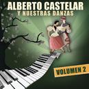 Alberto Castelar Y Nuestras Danzas Vol.2/Alberto Castelar