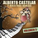 Alberto Castelar Y Nuestras Danzas Vol.3/Alberto Castelar
