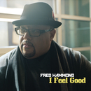 I Feel Good/Fred Hammond