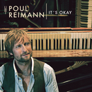 It's Okay/Poul Reimann