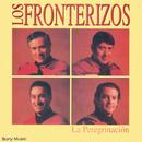 La Peregrinación/Los Fronterizos