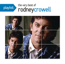 Playlist: The Very Best Of Rodney Crowell/Rodney Crowell