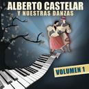 Alberto Castelar Y Nuestras Danzas Vol.1/Alberto Castelar