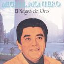 El Negro De Oro/Miguel Montero