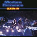 Burn It/Modern Romance