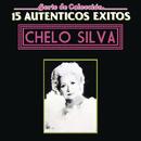 Serie De Colección 15  Autenticos Exitos/Chelo Silva