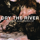 Weights & Measures/Dry the River