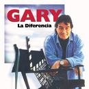 Gary... La Diferencia/Gary