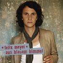 Aus blauem Himmel/Felix Meyer