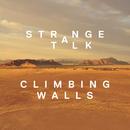 Climbing Walls/Strange Talk
