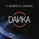 Il Mondo E' Lontano/Danka