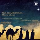Nun sei willkommen, Herre Christ/Windsbacher Knabenchor