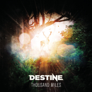 Thousand Miles/Destine