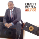 I Just Want To Hear You/Deon Kipping