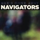 She's Gone Away/Navigators