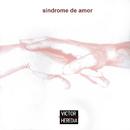 Síndrome de Amor/Victor Heredia