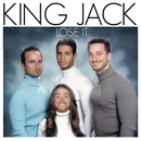 Lose It/King Jack