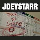 Jour de sortie/JoeyStarr