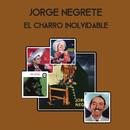 El Charro Inolvidable/Jorge Negrete