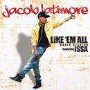 Like 'Em All (Radio Version) feat.Issa/Jacob Latimore
