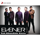 Tak Akan Ada Cinta (Single)/Evener