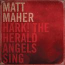 Hark the Herald Angels Sing/Matt Maher