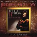 I'm On Your Side/Jennifer Holliday