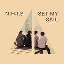 Set My Sail/Nihils
