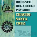 Romance Del Abuelo Payador/Chacho Santa Cruz