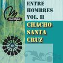 Entre Hombres Vol. II/Chacho Santa Cruz