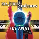 Fly Away/Majors & Minors Cast