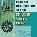 Camino Del Hombre Nuevo/Chacho Santa Cruz
