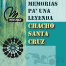 Memorias Pa' Una Leyenda/Chacho Santa Cruz