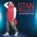Let The Music Play/Stan Walker
