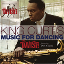 Music For Dancing The Twist/King Curtis Combo