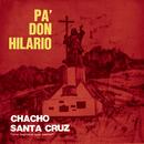 Pa' Don Hilario/Chacho Santa Cruz
