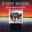 12 Éxitos Rancheros/Mariachi Vargas de Tecalitlán