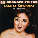 """15 Grandes Éxitos De Amalia Mendoza """"La Tariacuri""""/Amalia Mendoza """"La Tariacuri"""""""