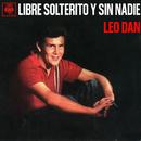 Leo Dan Cronología - Libre, Solterito Y Sin Nadie (1966)/Leo Dan