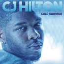 Cold Summer/CJ Hilton
