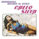 Desesperanza - Boleros Al Estilo Chelo Silva/Chelo Silva