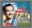 Tesoros de Colección - Jorge Negrete - 100 Años Del Más Grande Intérprete.../Jorge Negrete