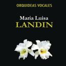 Orquideas Vocales/María Luisa Landín