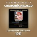 Ginamaría Hidalgo Cronología - Ginamaría de Argentina (1971)/Ginamaría Hidalgo
