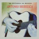 La Guitarra De México/Antonio Bribiesca