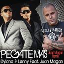 Pégate Más (Juan Magan Remix) feat.Juan Magan/Dyland & Lenny
