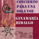 Concierto Para Una Sola Voz/Ginamaría Hidalgo