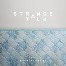 Sexual Lifestyle/Strange Talk
