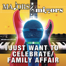 I Just Want To Celebrate/Family Affair/Majors & Minors Cast