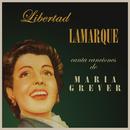 Libertad Lamarque Canta Canciones De Maria Grever/Libertad Lamarque